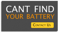 cant find your battery, contact us for all types of batteries